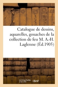 Paul Roblin - Catalogue de dessins anciens, aquarelles, gouaches, miniatures, pastels, gravures anciennes - de la collection de feu M. A.-H. Laglenne.