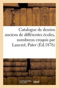 Eugène Féral - Catalogue de dessins anciens de différentes écoles, nombreux croquis par Lancret, Pater et.