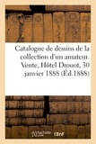 Imprimerie D. Dumoulin et Cie - Catalogue de dessins anciens de la collection d'un amateur de province.