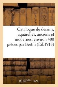 Fernand Marboutin - Catalogue de dessins, aquarelles, anciens et modernes, environ 400 pièces - par ou attribués à Bertin, Bidauld, Carracci, tableaux anciens et modernes.