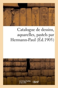 Ambroise Vollard - Catalogue de dessins, aquarelles, pastels par Hermann-Paul.