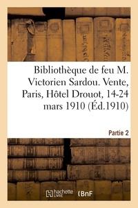 Lenôtre - Catalogue de la Bibliothèque de feu M. Victorien Sardou. Vente, Paris, Hôtel Drouot, 14-24 mars 1910.