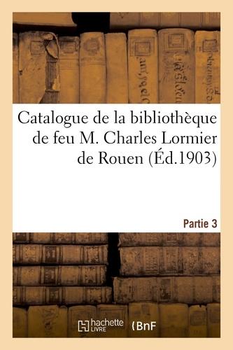 Hachette BNF - Catalogue de la bibliothèque de feu M. Charles Lormier de Rouen. Partie 3.