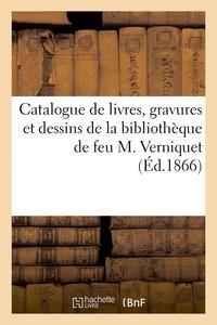 Lavigne - Catalogue de livres, gravures et dessins de la bibliothèque de feu M. Verniquet.