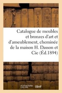Charles Mannheim - Catalogue de meubles et bronzes d'art et d'ameublement, cheminée par la maison H. Dasson et Cie - laques et porcelaines de la Chine et du Japon, sculptures, meubles et bronzes anciens, étoffes.