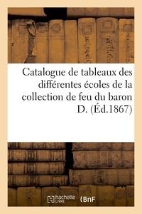 Simon Horsin-déon - Catalogue de tableaux des différentes écoles de la collection de feu du baron D..