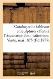 Paul Durand-Ruel - Catalogue de tableaux modernes et sculptures offerts par divers artistes - a l'association des insti.