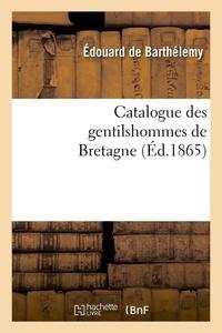 Edouard de Barthélemy - Catalogue des gentilshommes de Bretagne (Éd.1865).