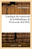 Emile Chatelain - Catalogue des manuscrits de la bibliothèque de l'Université.