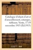 Caillot et Marius Paulme - Catalogue des objets d'art et d'ameublement anciens, très belles estampes en couleurs - tableaux anciens et modernes, faïences et porcelaines, objets de vitrine. Vente, 17-19 novembre 1913.