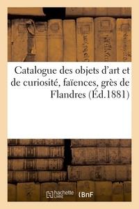 Charles Mannheim - Catalogue des objets d'art et de curiosite, faiences, gres de flandres.