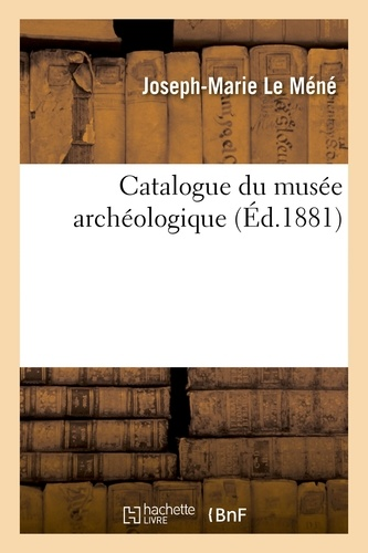 Hachette BNF - Catalogue du musée archéologique.