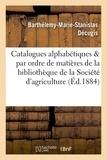Decugis - Catalogues alphabétiques et par ordre de matières de la bibliothèque de la Société d'agriculture.