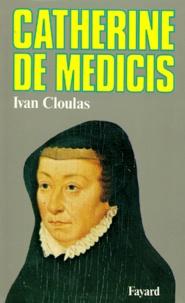 Ivan Cloulas - Catherine de Médicis.