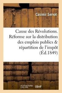 Servat - Cause des Révolutions. Réforme sur la distribution des emplois publics et la répartition de l'impôt.
