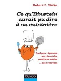 Ce quEinstein aurait pu dire à sa cuisinière - Quelques réponses sucrées à des questions salées... avec recettes.pdf