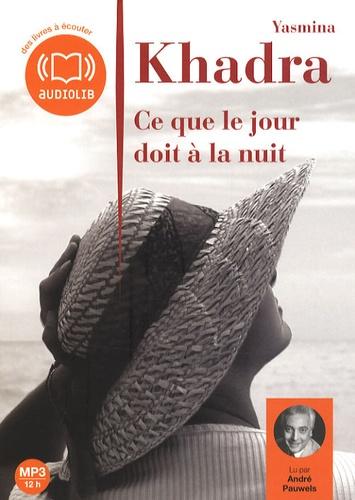 Yasmina Khadra - Ce que le jour doit à la nuit. 1 CD audio MP3