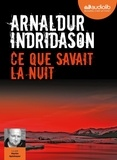 Arnaldur Indridason - Ce que savait la nuit. 1 CD audio MP3