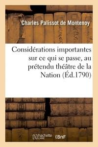 Charles Palissot de Montenoy - Ce qui se passe au prétendu théâtre de la Nation sur les persécutions exercées contre le sieur Talma.