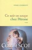 Pierre Combescot - Ce soir on soupe chez Pétrone.
