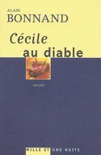 Alain Bonnand - Cécile au diable.