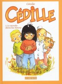 Cécile - Cédille N° : Le monde dans les mains.