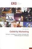 Jean-Marc Lehu - Celebrity Marketing - Histoire, stratégies et modes d'emploi des célébrités par les marques.