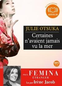 Julie Otsuka - Certaines n'avaient jamais vu la mer. 1 CD audio MP3