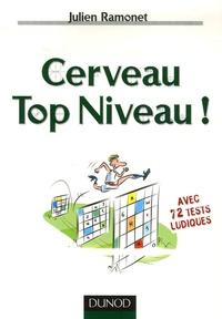 Julien Ramonet - Cerveau Top Niveau ! - Avec 72 tests ludiques.