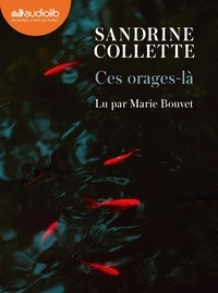 Sandrine Collette - Ces orages-là - Livre audio 1 CD MP3.