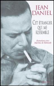 Jean Daniel - Cet étranger qui me ressemble.