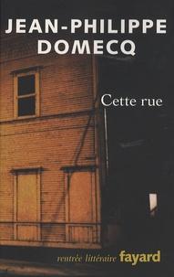 Jean-Philippe Domecq - Cette rue.
