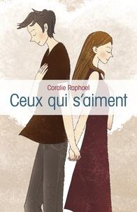Coralie Raphael - Ceux qui s'aiment.