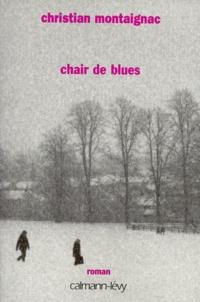 Christian Montaignac - Chair de blues.