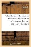 Père Desbois - Chambord. Notice sur les travaux de restauration exécutés au château, 1882-1894.