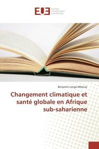 Benjamin Longo-Mbenza - Changement climatique et santé globale en Afrique sub-saharienne.