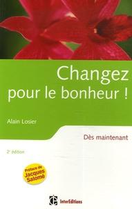 Alain Losier - Changez pour le bonheur ! - Dès maintenant.