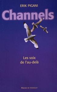 Erik Pigani - Channels - Les voix de l'au-delà.