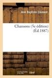 Jean Baptiste Clément - Chansons (5e édition) (Éd.1887).