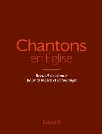 Sylvain Gasser - Chantons en Eglise - Recueil de chants pour la messe et la louange.