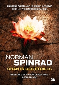 Norman Spinrad - Chants des étoiles.