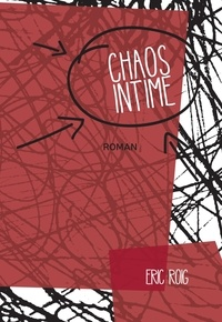 Eric Roig - Chaos intime.