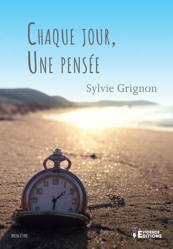 Sylvie Grignon - Chaque jour, une pensée.
