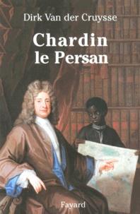 Dirk Van der Cruysse - Chardin le Persan.