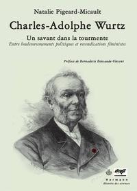 Charles-Adolphe Wurtz - Un savant dans la tourmente.pdf