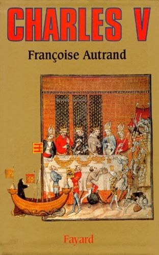 Françoise Autrand - Charles V - Le Sage.