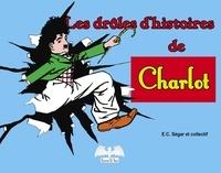 Elzie Crisler Segar - Charlot  : Les drôles d'histoires de Charlot.