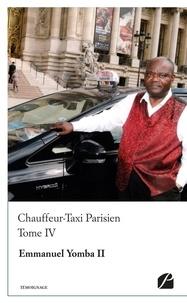 Emmanuel Yomba - Chauffeur-Taxi Parisien - Tome 4.