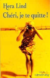 Hera Lind - Chéri, je te quitte !.