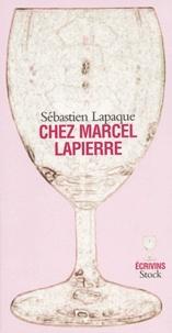 Sébastien Lapaque - Chez Marcel Lapierre.